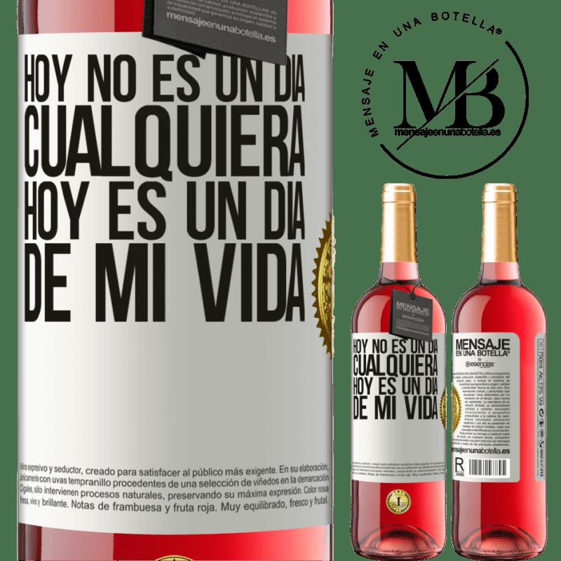 24,95 € Envoi gratuit | Vin rosé Édition ROSÉ Aujourd'hui n'est pas n'importe quel jour, aujourd'hui est un jour de ma vie Étiquette Blanche. Étiquette personnalisable Vin jeune Récolte 2020 Tempranillo