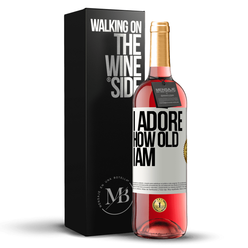 24,95 € Free Shipping   Rosé Wine ROSÉ Edition I adore how old I am White Label. Customizable label Young wine Harvest 2020 Tempranillo