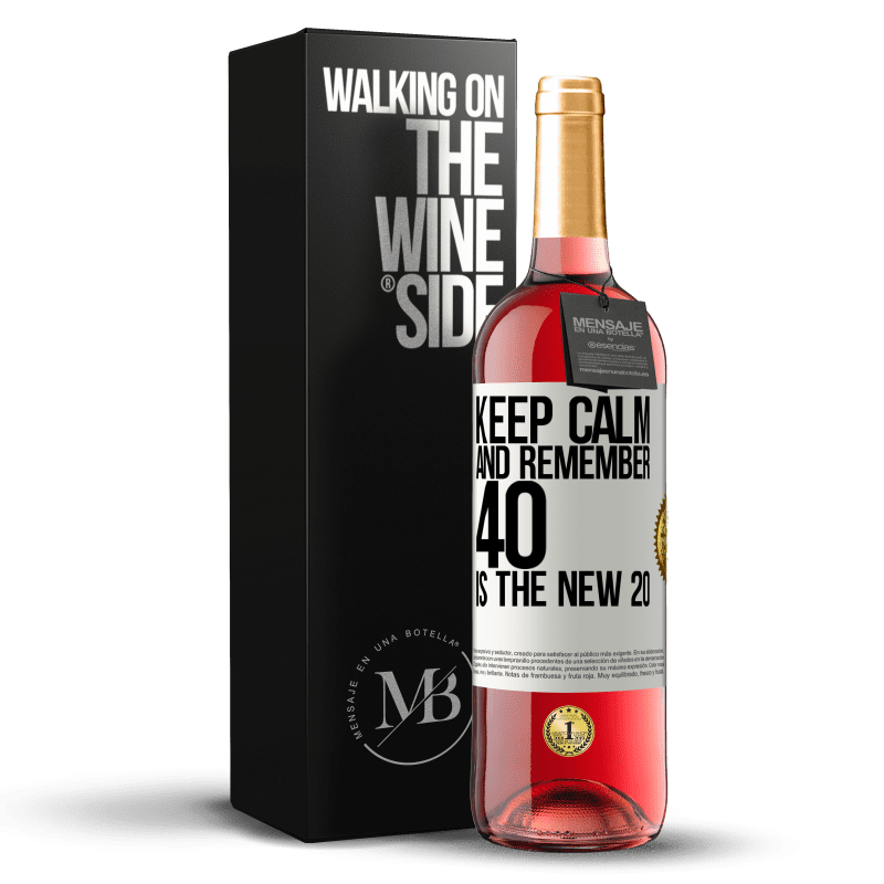 24,95 € Free Shipping | Rosé Wine ROSÉ Edition Keep calm and remember, 40 is the new 20 White Label. Customizable label Young wine Harvest 2020 Tempranillo