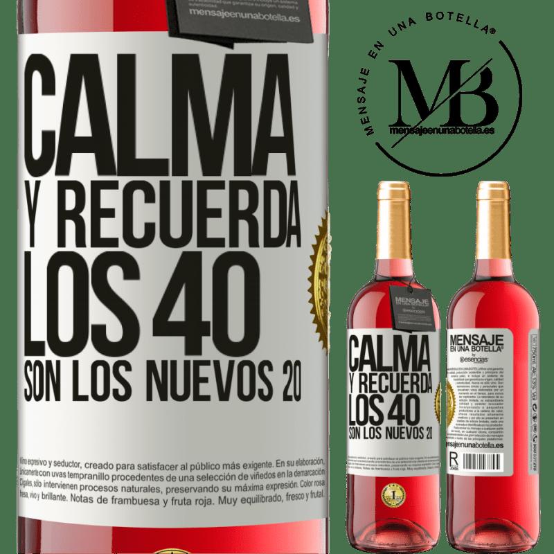 24,95 € Envoi gratuit | Vin rosé Édition ROSÉ Calmez-vous et rappelez-vous, 40 est le nouveau 20 Étiquette Blanche. Étiquette personnalisable Vin jeune Récolte 2020 Tempranillo