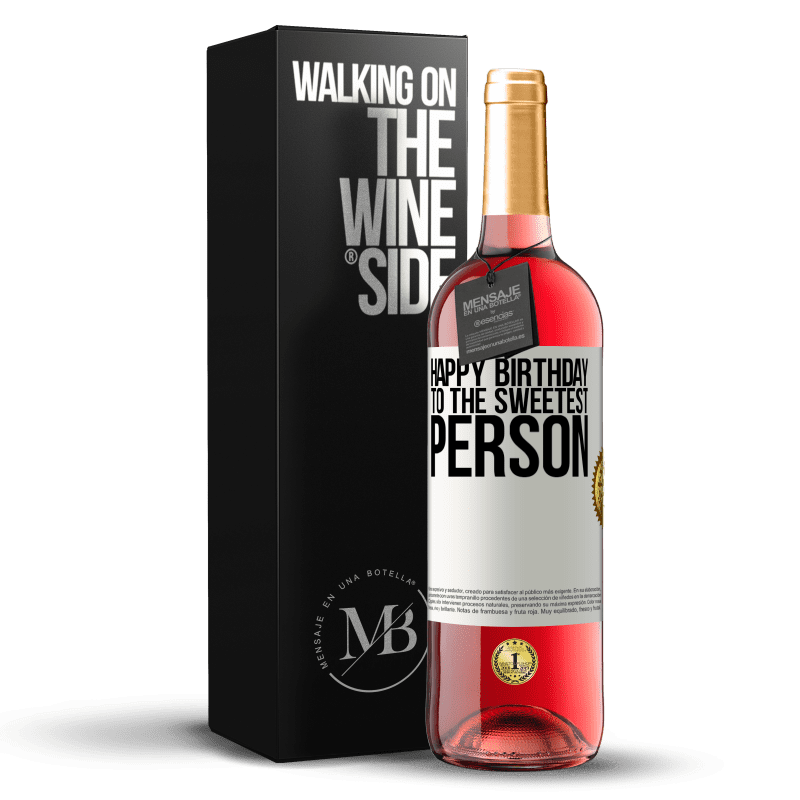 24,95 € Free Shipping   Rosé Wine ROSÉ Edition Happy birthday to the sweetest person White Label. Customizable label Young wine Harvest 2020 Tempranillo