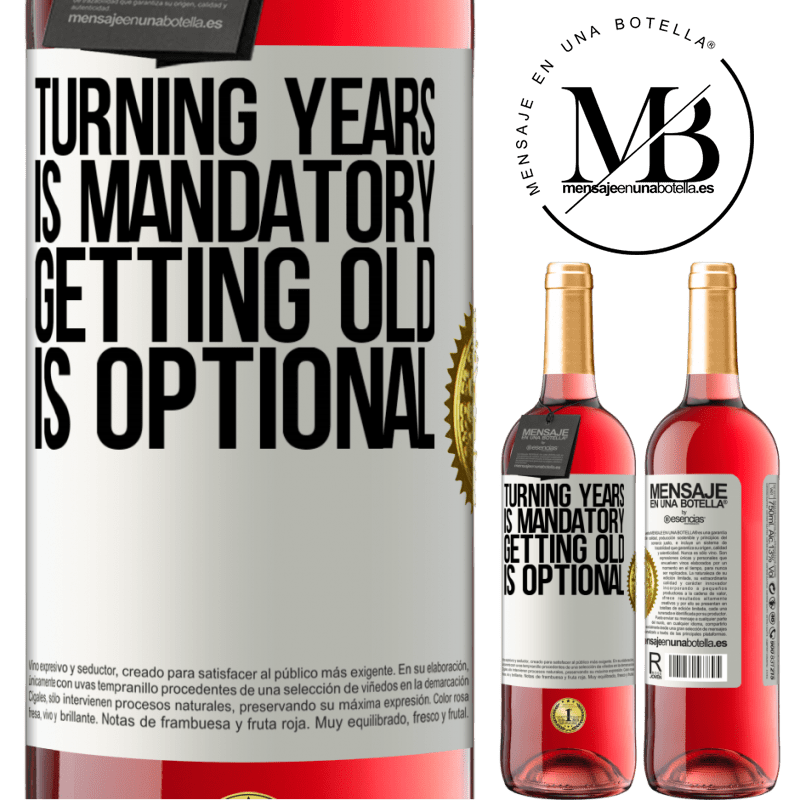 24,95 € Free Shipping   Rosé Wine ROSÉ Edition Turning years is mandatory, getting old is optional White Label. Customizable label Young wine Harvest 2020 Tempranillo