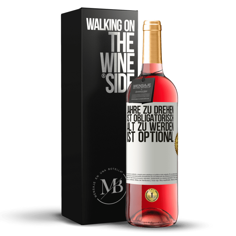 24,95 € Kostenloser Versand | Roséwein ROSÉ Ausgabe Jahre zu drehen ist obligatorisch, alt zu werden ist optional Weißes Etikett. Anpassbares Etikett Junger Wein Ernte 2020 Tempranillo
