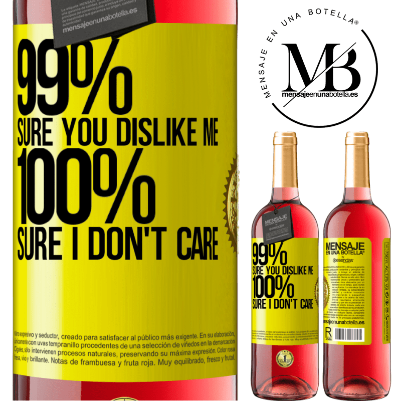 24,95 € Free Shipping   Rosé Wine ROSÉ Edition 99% sure you like me. 100% sure I don't care Yellow Label. Customizable label Young wine Harvest 2020 Tempranillo