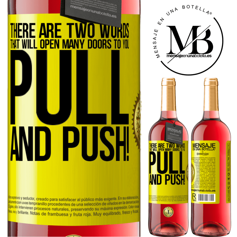 24,95 € Free Shipping   Rosé Wine ROSÉ Edition There are two words that will open many doors to you Pull and Push! Yellow Label. Customizable label Young wine Harvest 2020 Tempranillo