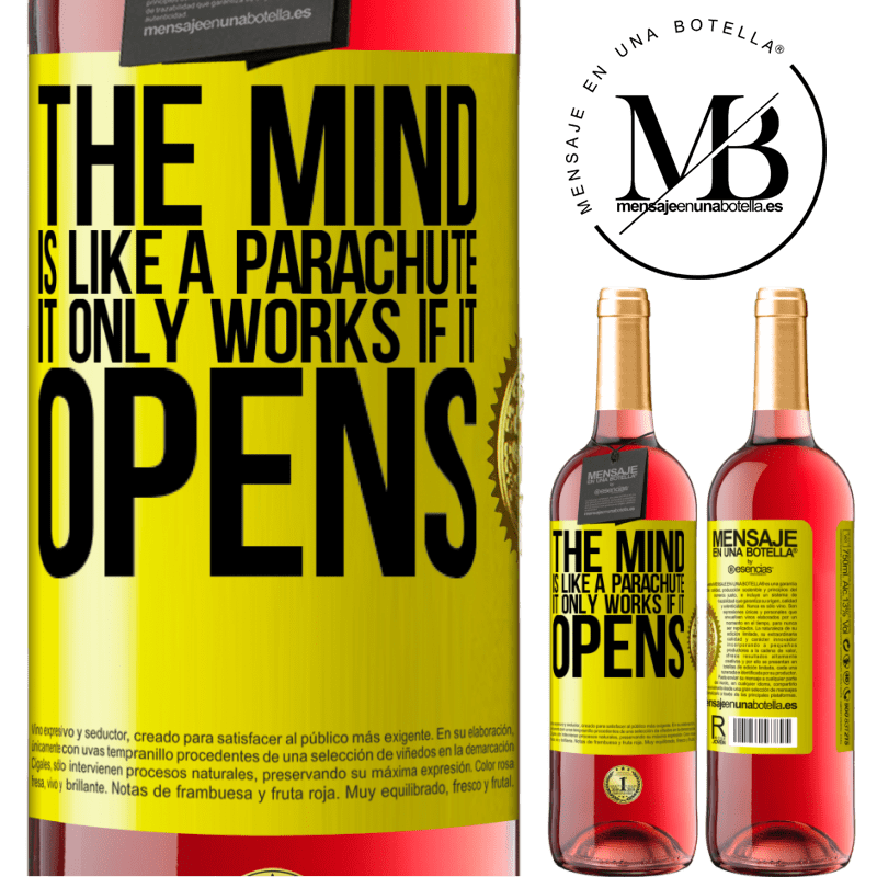 24,95 € Free Shipping | Rosé Wine ROSÉ Edition The mind is like a parachute. It only works if it opens Yellow Label. Customizable label Young wine Harvest 2020 Tempranillo