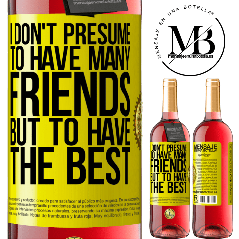 24,95 € Free Shipping | Rosé Wine ROSÉ Edition I don't presume to have many friends, but to have the best Yellow Label. Customizable label Young wine Harvest 2020 Tempranillo