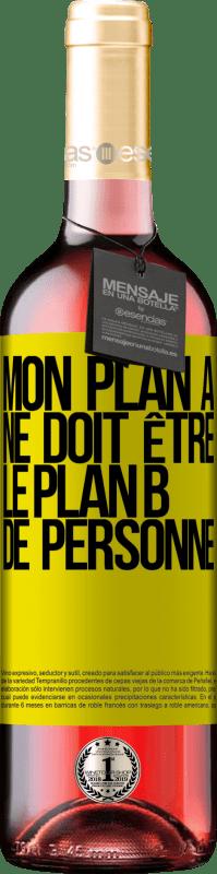 24,95 € Envoi gratuit | Vin rosé Édition ROSÉ Mon plan A ne doit être le plan B de personne Étiquette Jaune. Étiquette personnalisable Vin jeune Récolte 2020 Tempranillo