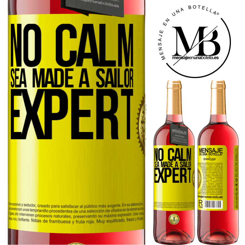 24,95 € Free Shipping | Rosé Wine ROSÉ Edition No calm sea made a sailor expert Yellow Label. Customizable label Young wine Harvest 2020 Tempranillo