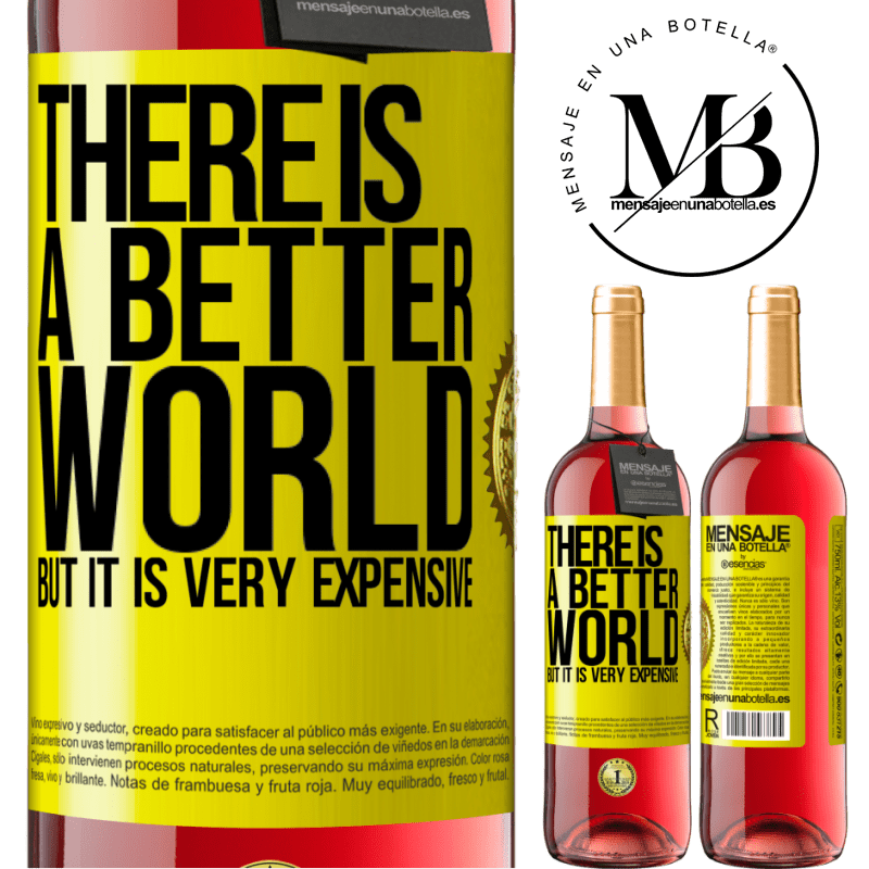 24,95 € Free Shipping | Rosé Wine ROSÉ Edition There is a better world, but it is very expensive Yellow Label. Customizable label Young wine Harvest 2020 Tempranillo