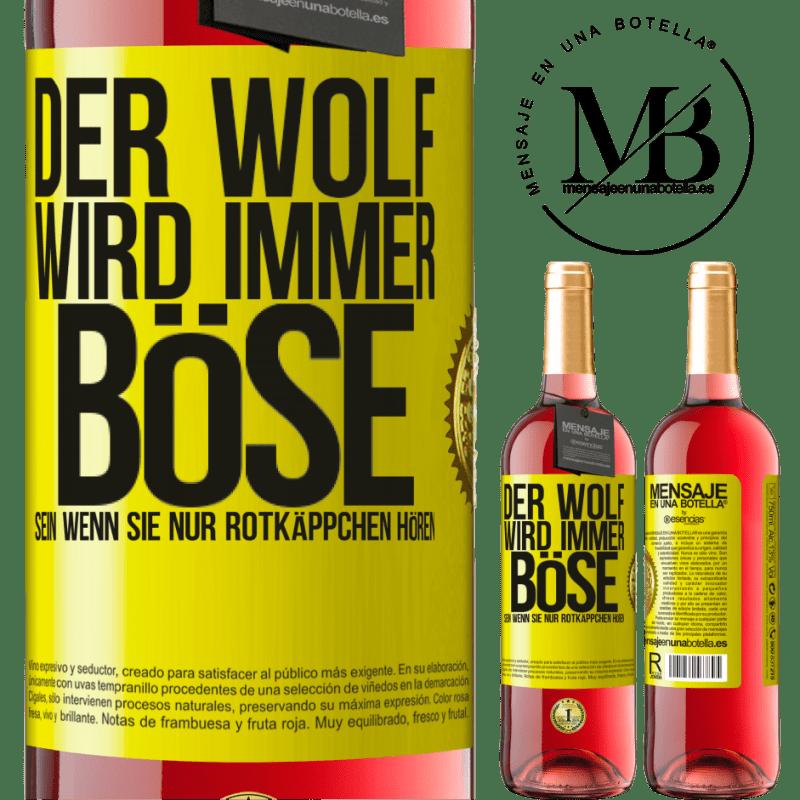 24,95 € Kostenloser Versand | Roséwein ROSÉ Ausgabe Der Wolf wird immer böse sein, wenn Sie nur Rotkäppchen hören Gelbes Etikett. Anpassbares Etikett Junger Wein Ernte 2020 Tempranillo