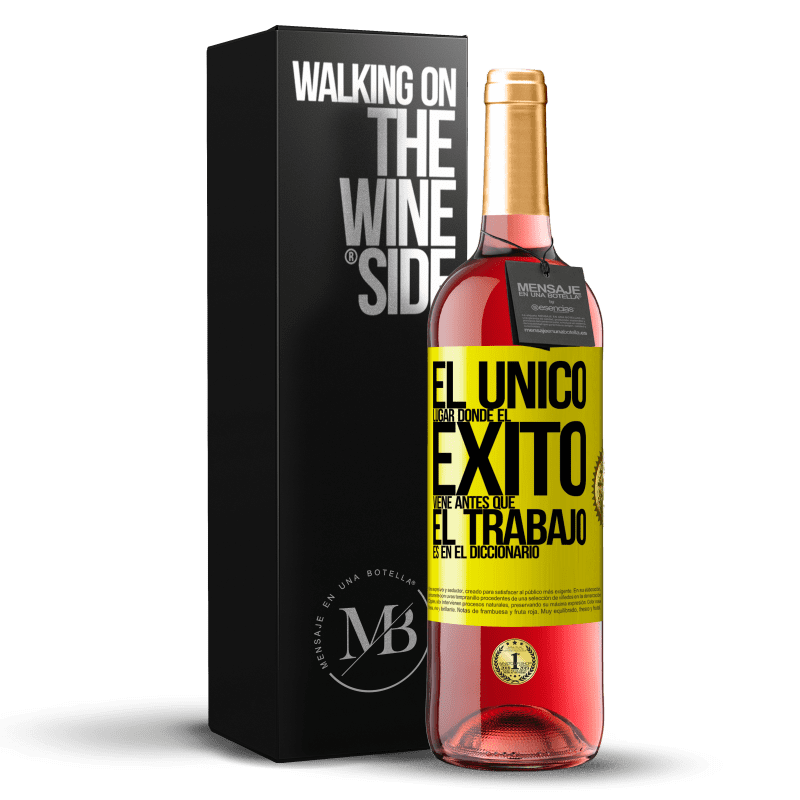 24,95 € Envoi gratuit   Vin rosé Édition ROSÉ Le seul endroit où le succès passe avant le travail est dans le dictionnaire Étiquette Jaune. Étiquette personnalisable Vin jeune Récolte 2020 Tempranillo