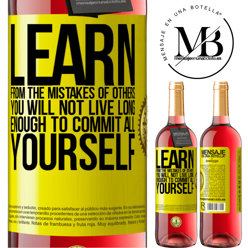 24,95 € Free Shipping | Rosé Wine ROSÉ Edition Learn from the mistakes of others, you will not live long enough to commit all yourself Yellow Label. Customizable label Young wine Harvest 2020 Tempranillo