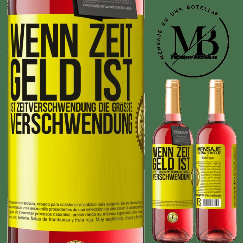 24,95 € Kostenloser Versand | Roséwein ROSÉ Ausgabe Wenn Zeit Geld ist, ist Zeitverschwendung die größte Verschwendung Gelbes Etikett. Anpassbares Etikett Junger Wein Ernte 2020 Tempranillo