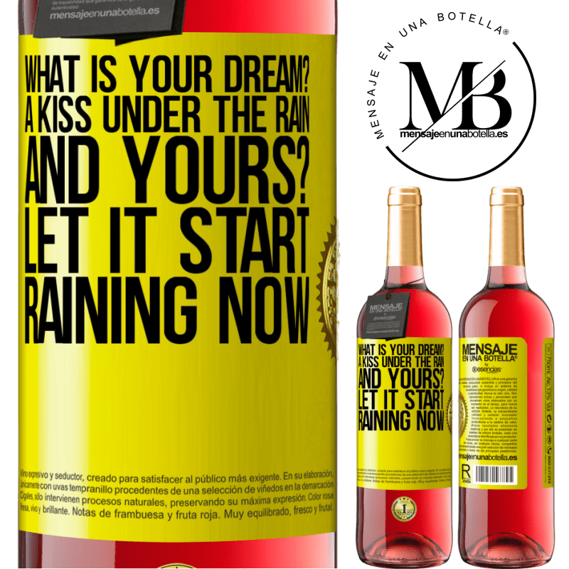 24,95 € Free Shipping | Rosé Wine ROSÉ Edition what is your dream? A kiss under the rain. And yours? Let it start raining now Yellow Label. Customizable label Young wine Harvest 2020 Tempranillo