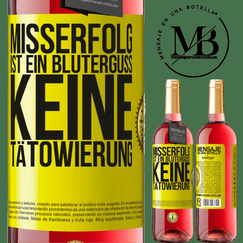 24,95 € Kostenloser Versand | Roséwein ROSÉ Ausgabe Misserfolg ist ein Bluterguss, keine Tätowierung Gelbes Etikett. Anpassbares Etikett Junger Wein Ernte 2020 Tempranillo