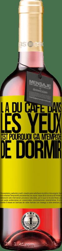 24,95 € Envoi gratuit   Vin rosé Édition ROSÉ Il a du café dans les yeux, c'est pourquoi ça m'empêche de dormir Étiquette Jaune. Étiquette personnalisable Vin jeune Récolte 2020 Tempranillo