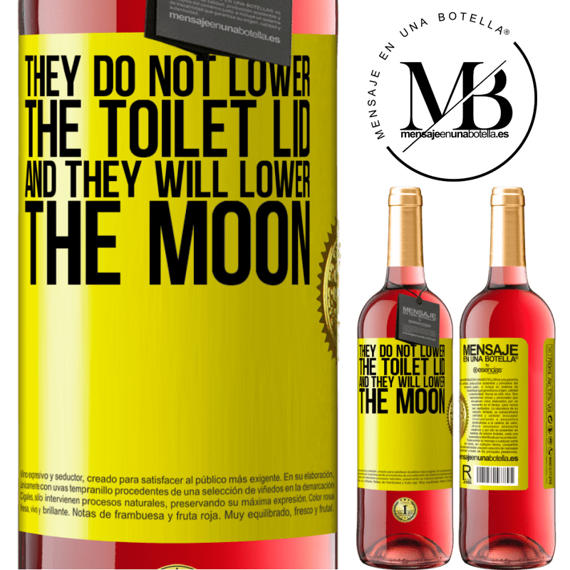 24,95 € Free Shipping | Rosé Wine ROSÉ Edition They do not lower the toilet lid and they will lower the moon Yellow Label. Customizable label Young wine Harvest 2020 Tempranillo