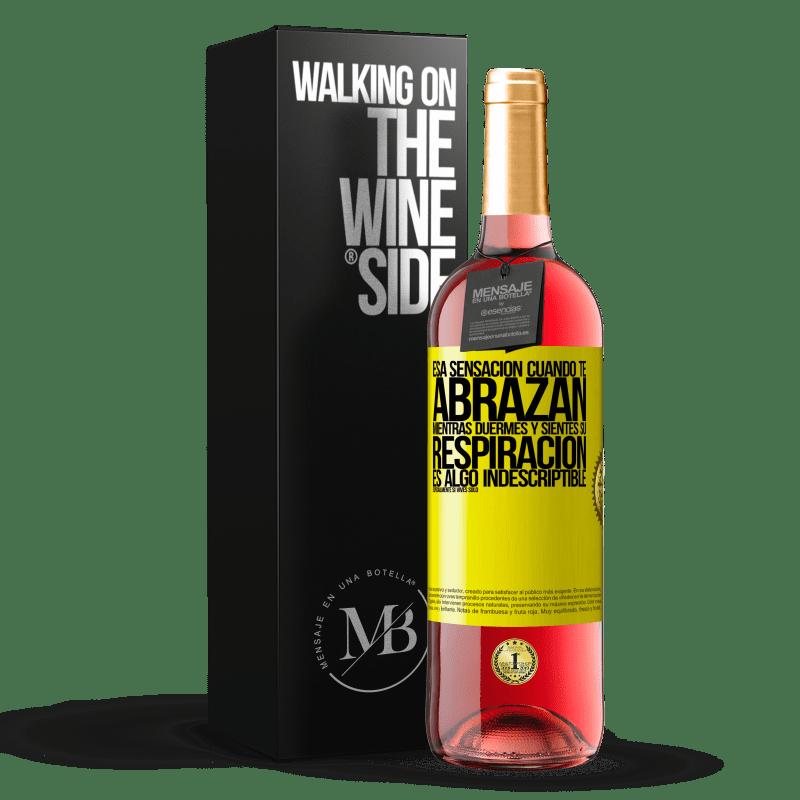 24,95 € Envoi gratuit | Vin rosé Édition ROSÉ Ce sentiment quand ils vous étreignent pendant que vous dormez et sentent leur souffle dans le cou, est quelque chose Étiquette Jaune. Étiquette personnalisable Vin jeune Récolte 2020 Tempranillo