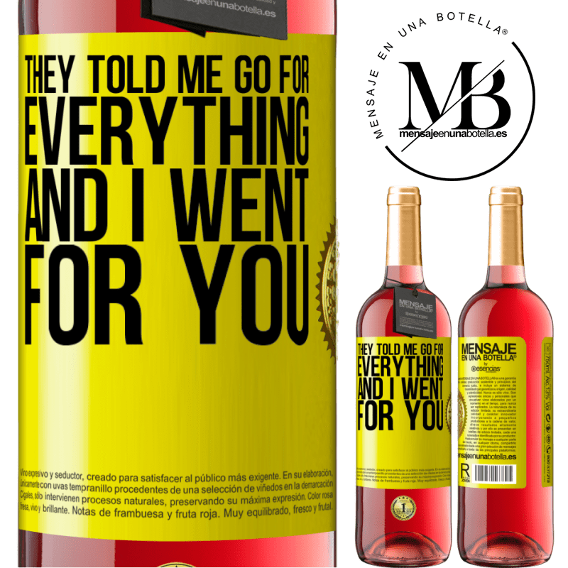 24,95 € Free Shipping | Rosé Wine ROSÉ Edition They told me go for everything and I went for you Yellow Label. Customizable label Young wine Harvest 2020 Tempranillo