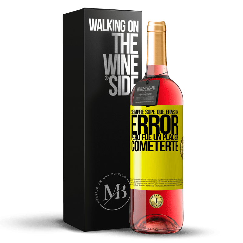 24,95 € Envoi gratuit | Vin rosé Édition ROSÉ J'ai toujours su que tu étais une erreur, mais ce fut un plaisir de te faire Étiquette Jaune. Étiquette personnalisable Vin jeune Récolte 2020 Tempranillo