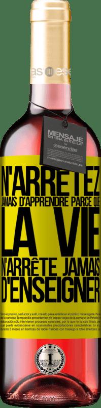 24,95 € Envoi gratuit   Vin rosé Édition ROSÉ N'arrêtez jamais d'apprendre parce que la vie n'arrête jamais d'enseigner Étiquette Jaune. Étiquette personnalisable Vin jeune Récolte 2020 Tempranillo