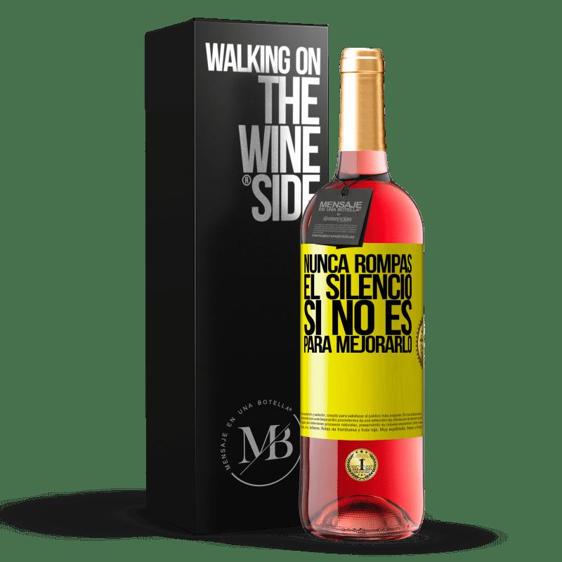 24,95 € Envoi gratuit | Vin rosé Édition ROSÉ Ne brisez jamais le silence pour ne pas l'améliorer Étiquette Jaune. Étiquette personnalisable Vin jeune Récolte 2020 Tempranillo