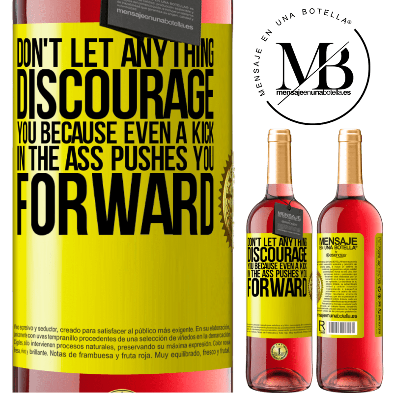 24,95 € Free Shipping   Rosé Wine ROSÉ Edition Don't let anything discourage you, because even a kick in the ass pushes you forward Yellow Label. Customizable label Young wine Harvest 2020 Tempranillo
