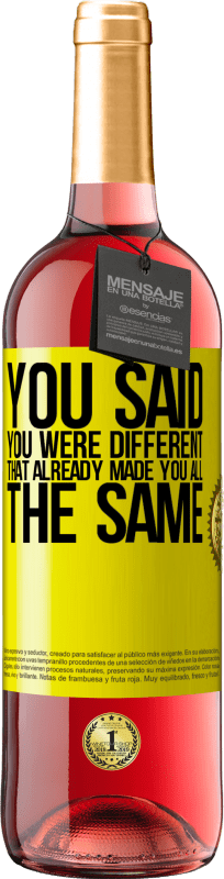 24,95 € Free Shipping | Rosé Wine ROSÉ Edition You said you were different, that already made you all the same Yellow Label. Customizable label Young wine Harvest 2020 Tempranillo