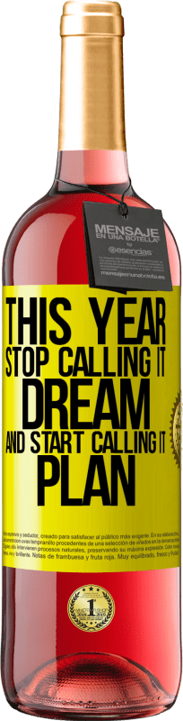 «This year stop calling it dream and start calling it plan» ROSÉ Edition