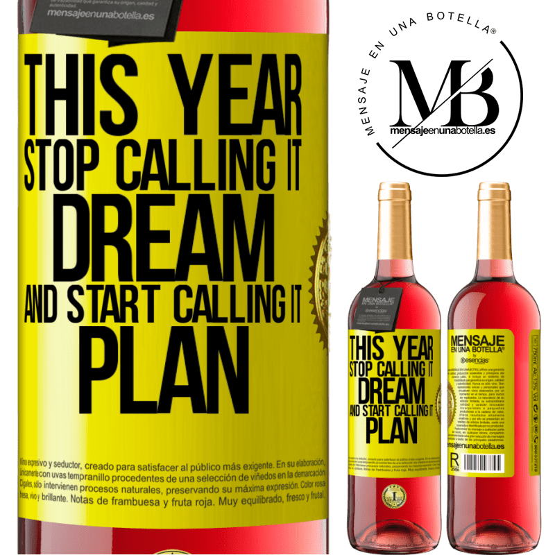24,95 € Free Shipping | Rosé Wine ROSÉ Edition This year stop calling it dream and start calling it plan Yellow Label. Customizable label Young wine Harvest 2020 Tempranillo