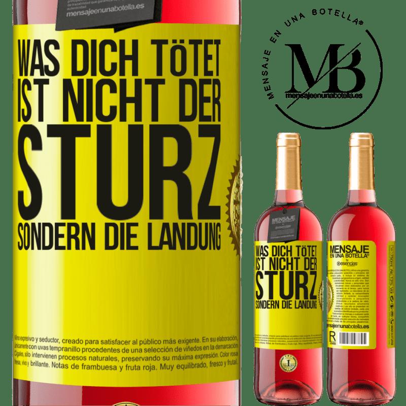 24,95 € Kostenloser Versand | Roséwein ROSÉ Ausgabe Was dich tötet, ist nicht der Sturz, sondern die Landung Gelbes Etikett. Anpassbares Etikett Junger Wein Ernte 2020 Tempranillo