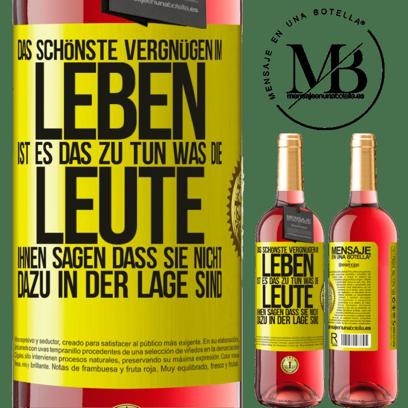 24,95 € Kostenloser Versand | Roséwein ROSÉ Ausgabe Das schönste Vergnügen im Leben ist es, das zu tun, was die Leute Ihnen sagen, dass Sie nicht dazu in der Lage sind Gelbes Etikett. Anpassbares Etikett Junger Wein Ernte 2020 Tempranillo