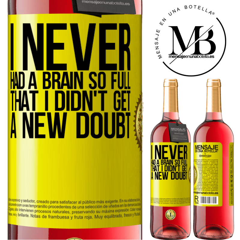 24,95 € Free Shipping | Rosé Wine ROSÉ Edition I never had a brain so full that I didn't get a new doubt Yellow Label. Customizable label Young wine Harvest 2020 Tempranillo