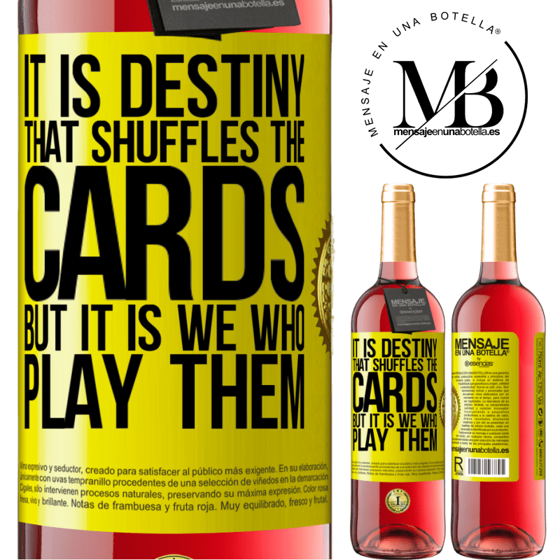 24,95 € Free Shipping | Rosé Wine ROSÉ Edition It is destiny that shuffles the cards, but it is we who play them Yellow Label. Customizable label Young wine Harvest 2020 Tempranillo