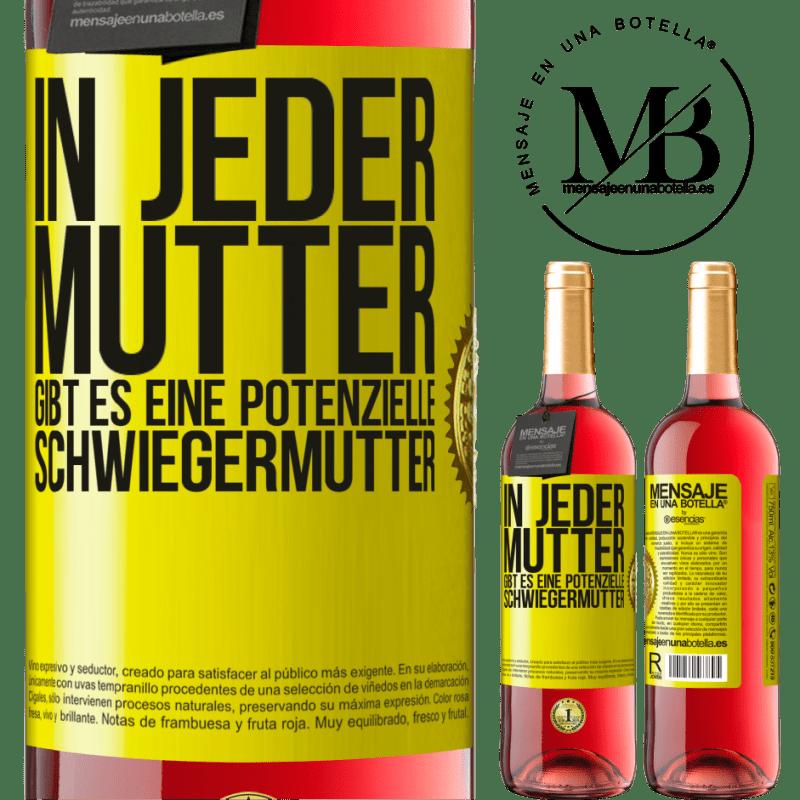 24,95 € Kostenloser Versand | Roséwein ROSÉ Ausgabe In jeder Mutter gibt es eine potenzielle Schwiegermutter Gelbes Etikett. Anpassbares Etikett Junger Wein Ernte 2020 Tempranillo