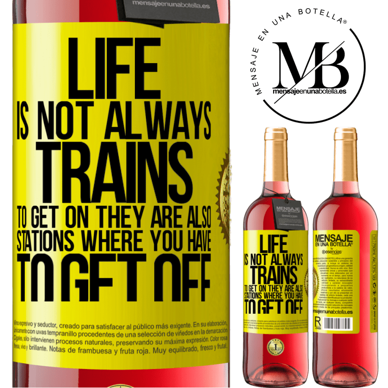 24,95 € Free Shipping   Rosé Wine ROSÉ Edition Life is not always trains to get on, they are also stations where you have to get off Yellow Label. Customizable label Young wine Harvest 2020 Tempranillo