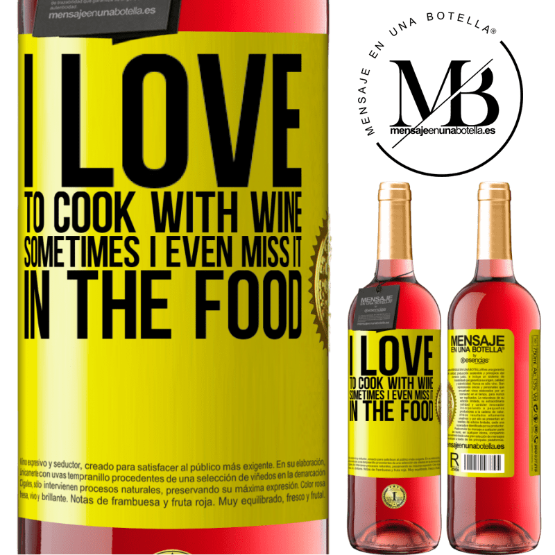 24,95 € Free Shipping | Rosé Wine ROSÉ Edition I love to cook with wine. Sometimes I even miss it in the food Yellow Label. Customizable label Young wine Harvest 2020 Tempranillo