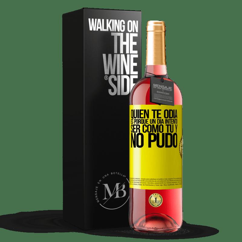 24,95 € Envoi gratuit   Vin rosé Édition ROSÉ Qui vous déteste, c'est parce qu'un jour il a essayé d'être comme vous et n'a pas pu Étiquette Jaune. Étiquette personnalisable Vin jeune Récolte 2020 Tempranillo