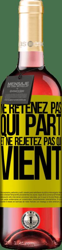 24,95 € Envoi gratuit   Vin rosé Édition ROSÉ Ne retenez pas qui part et ne rejetez pas qui vient Étiquette Jaune. Étiquette personnalisable Vin jeune Récolte 2020 Tempranillo