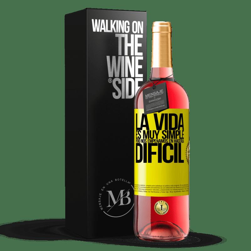 24,95 € Envoi gratuit | Vin rosé Édition ROSÉ La vie est très simple, mais nous nous efforçons de la rendre difficile Étiquette Jaune. Étiquette personnalisable Vin jeune Récolte 2020 Tempranillo
