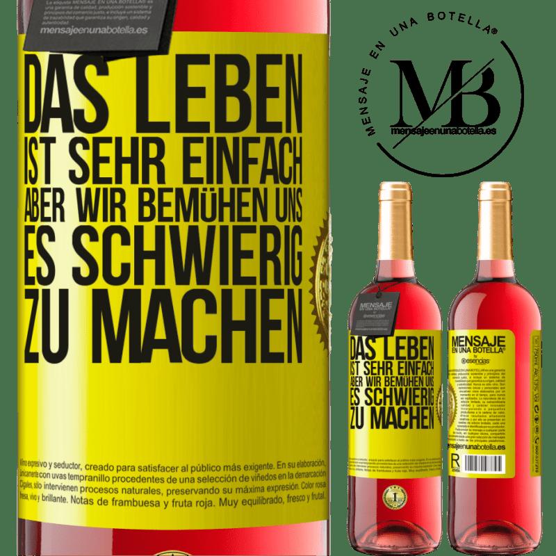 24,95 € Kostenloser Versand | Roséwein ROSÉ Ausgabe Das Leben ist sehr einfach, aber wir bemühen uns, es schwierig zu machen Gelbes Etikett. Anpassbares Etikett Junger Wein Ernte 2020 Tempranillo
