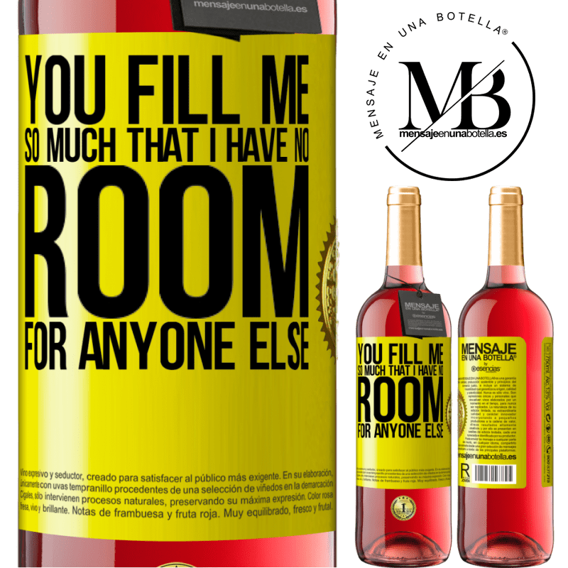 24,95 € Free Shipping | Rosé Wine ROSÉ Edition You fill me so much that I have no room for anyone else Yellow Label. Customizable label Young wine Harvest 2020 Tempranillo