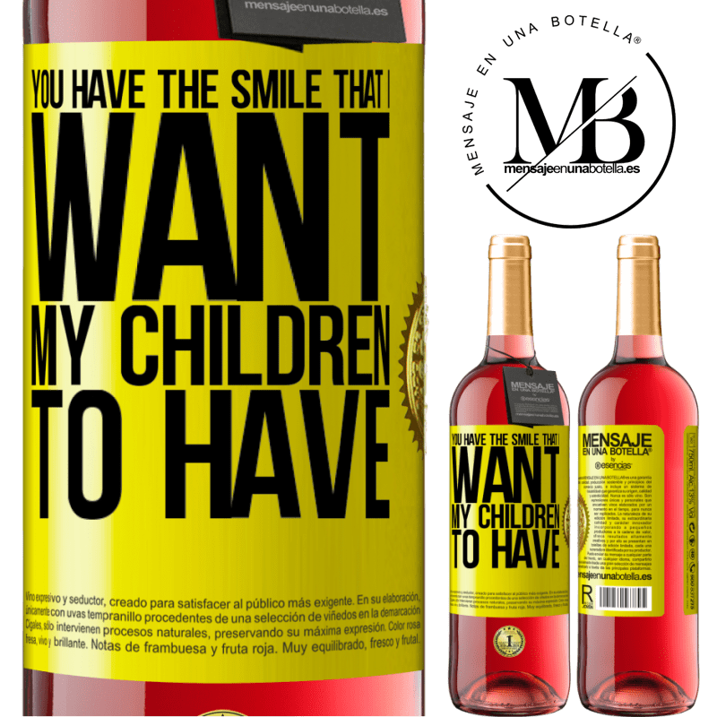24,95 € Free Shipping | Rosé Wine ROSÉ Edition You have the smile that I want my children to have Yellow Label. Customizable label Young wine Harvest 2020 Tempranillo