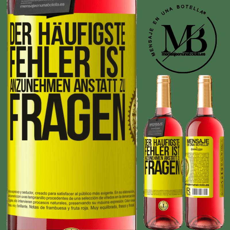 24,95 € Kostenloser Versand   Roséwein ROSÉ Ausgabe Der häufigste Fehler ist anzunehmen, anstatt zu fragen Gelbes Etikett. Anpassbares Etikett Junger Wein Ernte 2020 Tempranillo