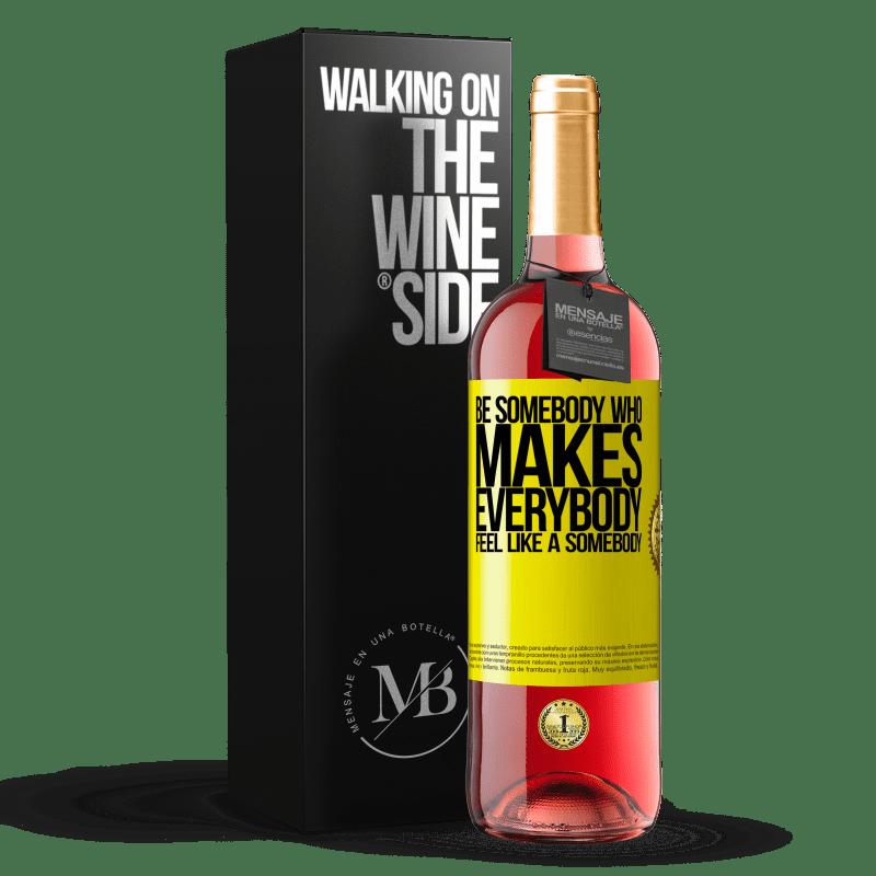 24,95 € Envoi gratuit   Vin rosé Édition ROSÉ Soyez quelqu'un qui fait que tout le monde se sent comme quelqu'un Étiquette Jaune. Étiquette personnalisable Vin jeune Récolte 2020 Tempranillo