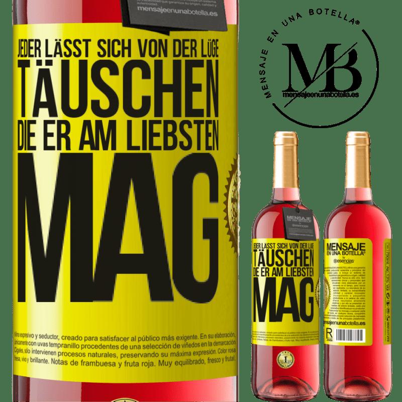 24,95 € Kostenloser Versand   Roséwein ROSÉ Ausgabe Jeder lässt sich von der Lüge täuschen, die er am liebsten mag Gelbes Etikett. Anpassbares Etikett Junger Wein Ernte 2020 Tempranillo