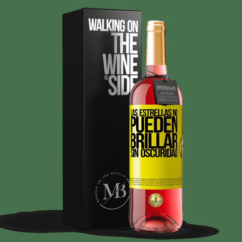 24,95 € Envoi gratuit | Vin rosé Édition ROSÉ Les étoiles ne peuvent pas briller sans l'obscurité Étiquette Jaune. Étiquette personnalisable Vin jeune Récolte 2020 Tempranillo