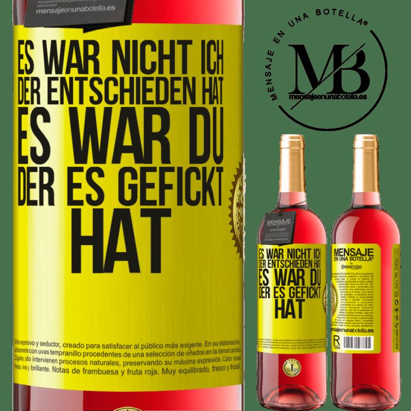 24,95 € Kostenloser Versand | Roséwein ROSÉ Ausgabe Es war nicht ich, der entschieden hat, es war du, der es gefickt hat Gelbes Etikett. Anpassbares Etikett Junger Wein Ernte 2020 Tempranillo