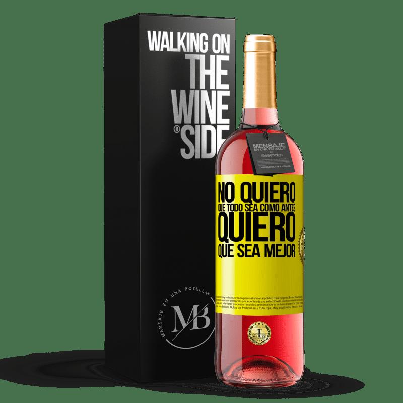 24,95 € Envoi gratuit | Vin rosé Édition ROSÉ Je ne veux pas que tout soit comme avant, je veux que ce soit mieux Étiquette Jaune. Étiquette personnalisable Vin jeune Récolte 2020 Tempranillo